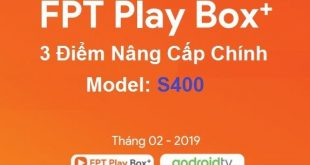 3 điểm nâng cấp chính Fpt play box+ s400