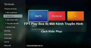 FPT Play Box Bị Mất Kênh