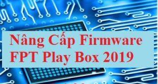 Nâng cấp firmware 9.4.39 cho Fpt Play Box 2019
