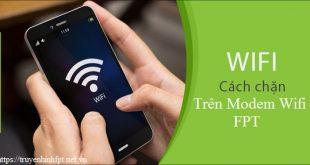Hướng dẫn chặn mac wifi FPT không cho người khác bắt wifi chùa