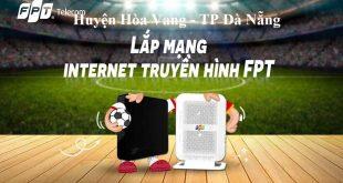 Lắp Mạng FPT Hòa Vang Đà Nẵng