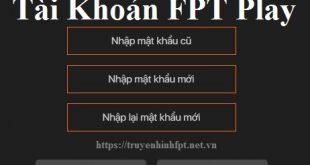 Đổi mật khẩu tài khoản Fpt Play