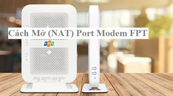 Hướng dẫn cách mở (NAT) port trên modem Fpt