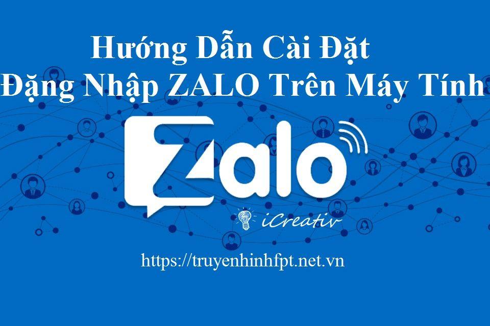 Zalo PC - Zalo Web - Hướng dẫn cài đặt sử dụng và đăng nhập